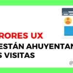 5 errores UX que están ahuyentando a los visitantes de tu sitio web