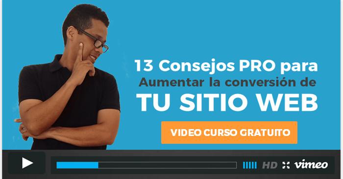 Video curso: 13 CONSEJOS PRO para aumentar tus conversiones