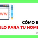 Cómo escribir un título deliciosamente atractivo para tu Home Page